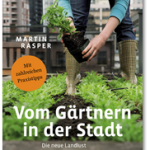 Gemeinschaftsgarten Minden Tausendschön Vom Gärtnern in der Stadt Die neue Landlust zwischen Beton und Asphalt